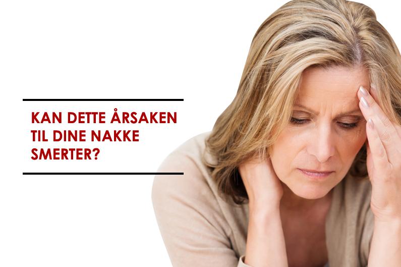 Kan dette årsaken til dine nakke smerter?