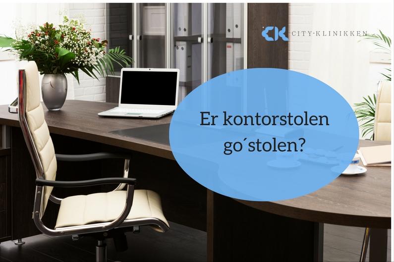 Er kontorstolen go´stolen?